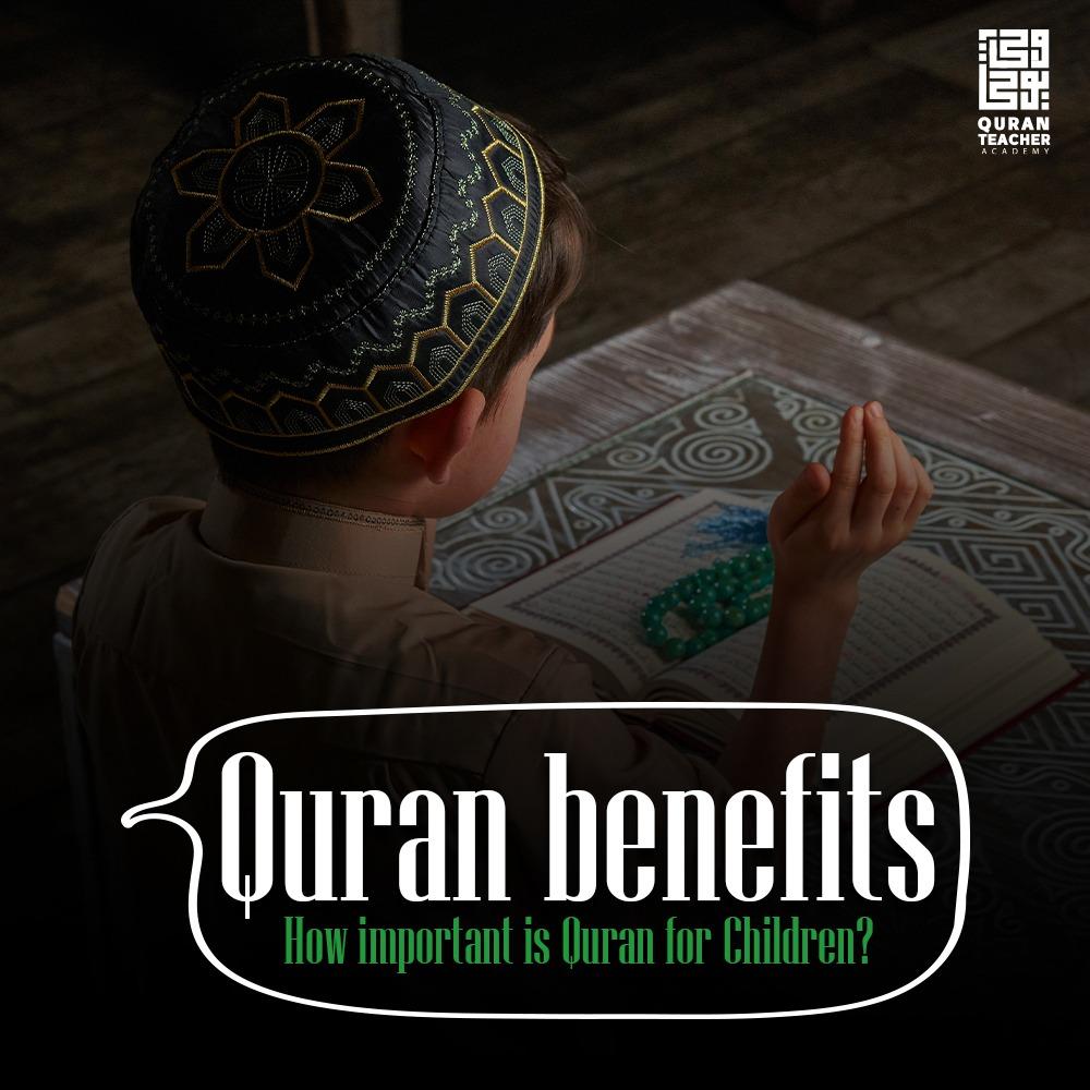 Quran benefits : How important is Quran for Children ?