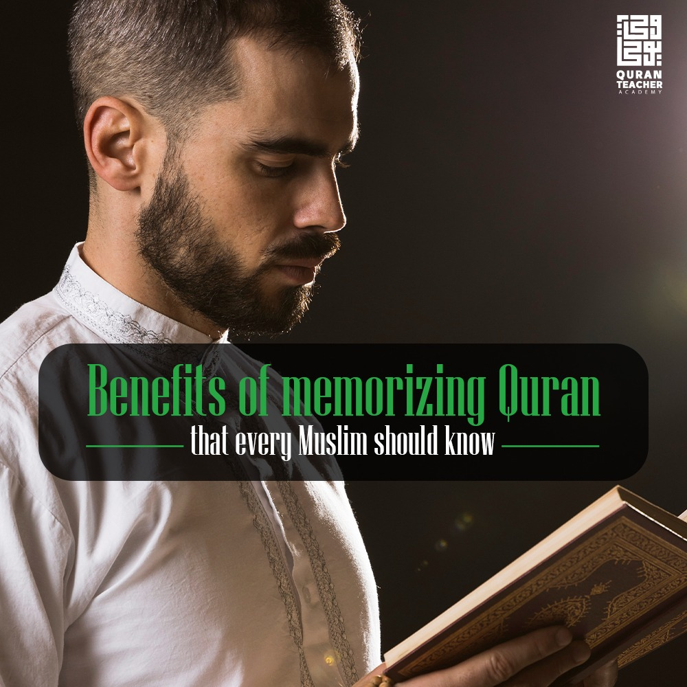 Benefits of memorizing Quran that every Muslim should know