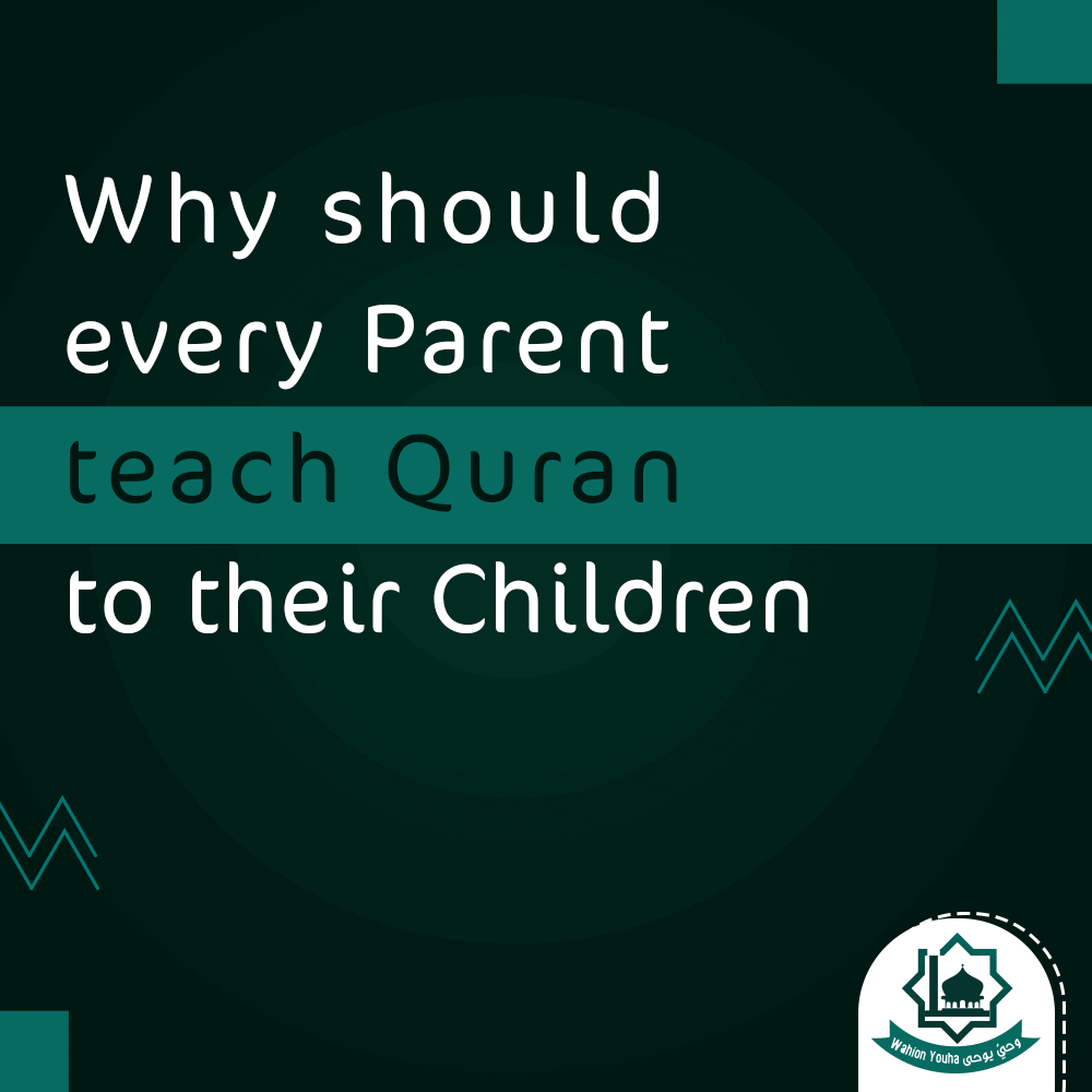 Why should every Parent teaching Quran to their Children