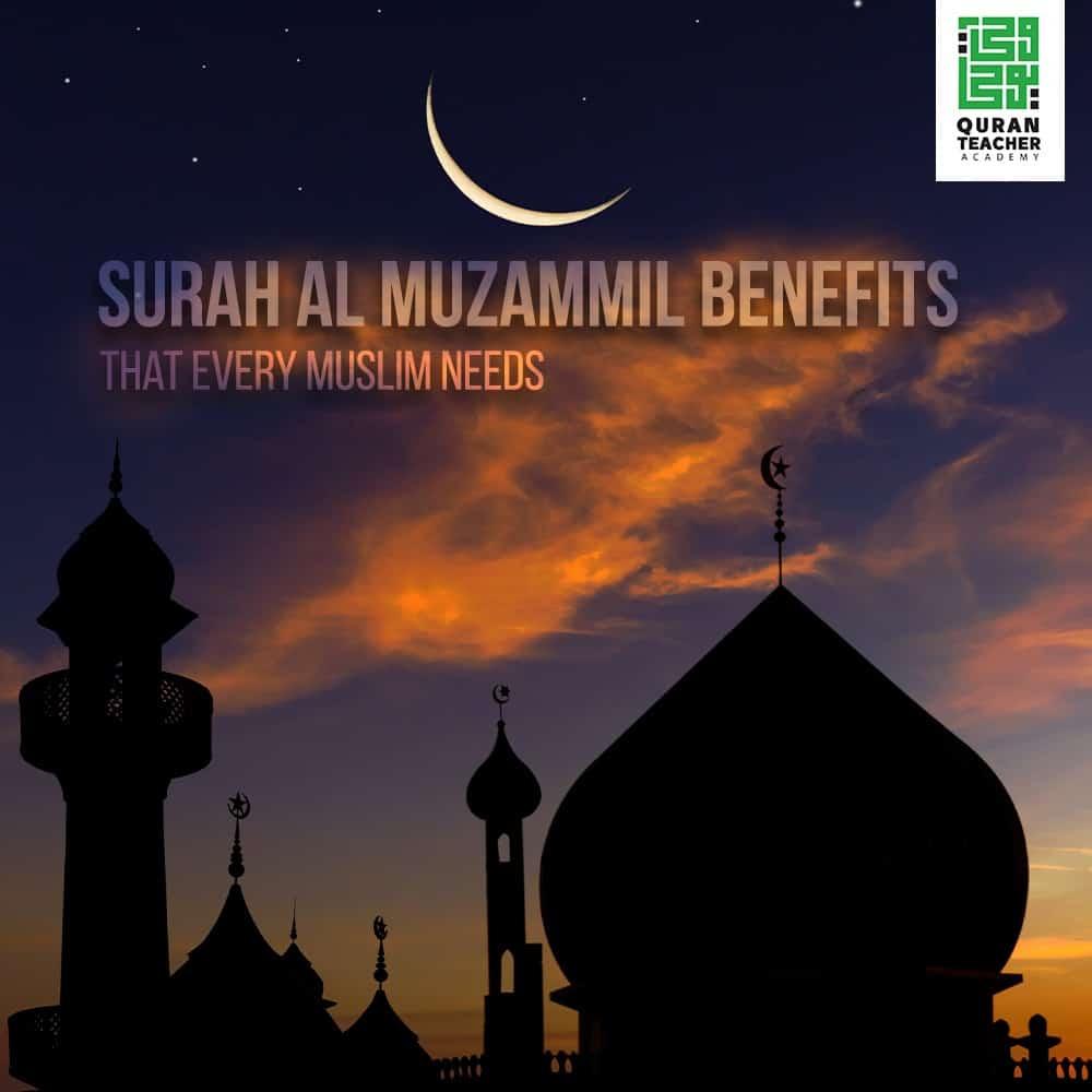 Surah Al Muzammil Benefits That Every Muslim Needs