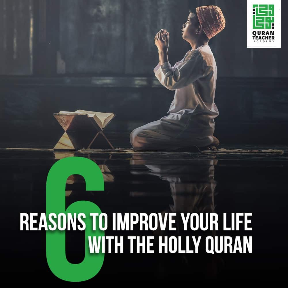 6 reasons to improve your life with The Holly Quran
