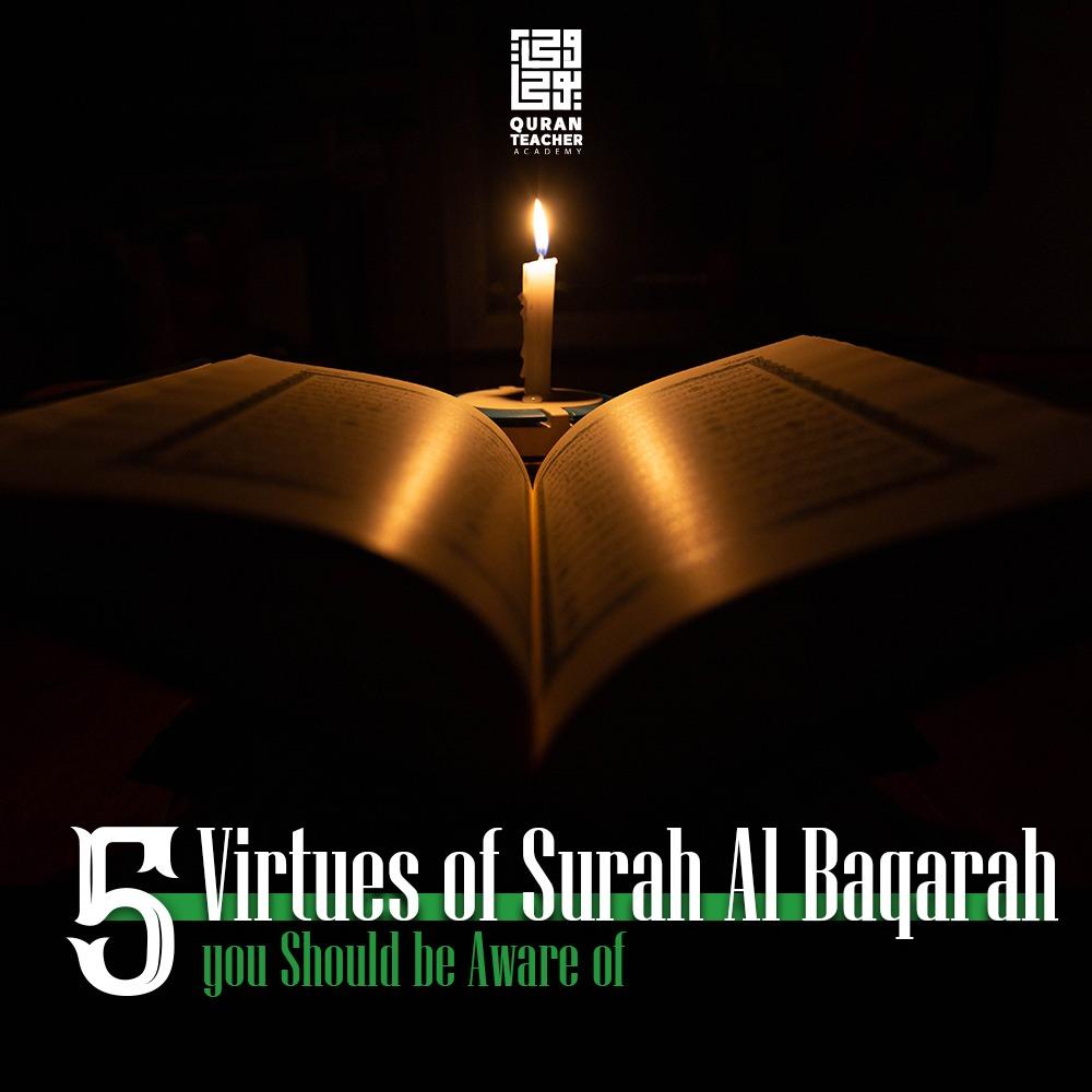 5 Virtues of Surah Al Baqarah you Should be Aware of