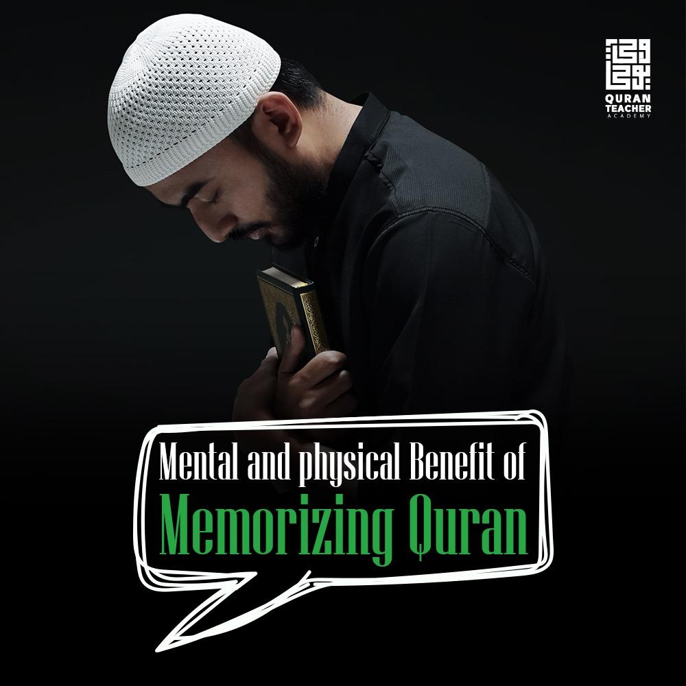 Mental and physical Benefit of Memorizing Quran