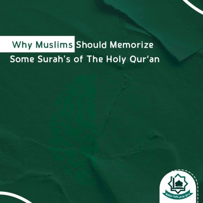 Why Muslims Should Memorize Some Surah's of The Holy Quran