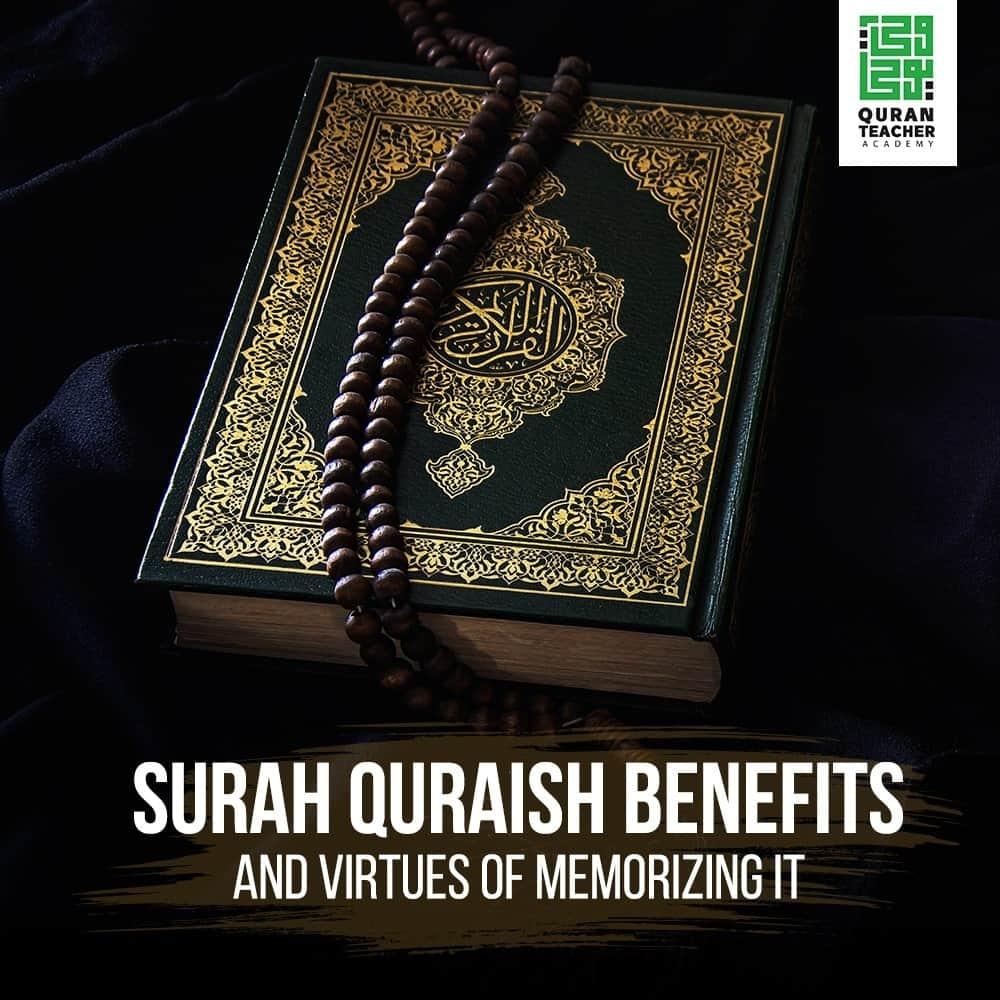 Surah Quraish benefits and virtues of memorizing it