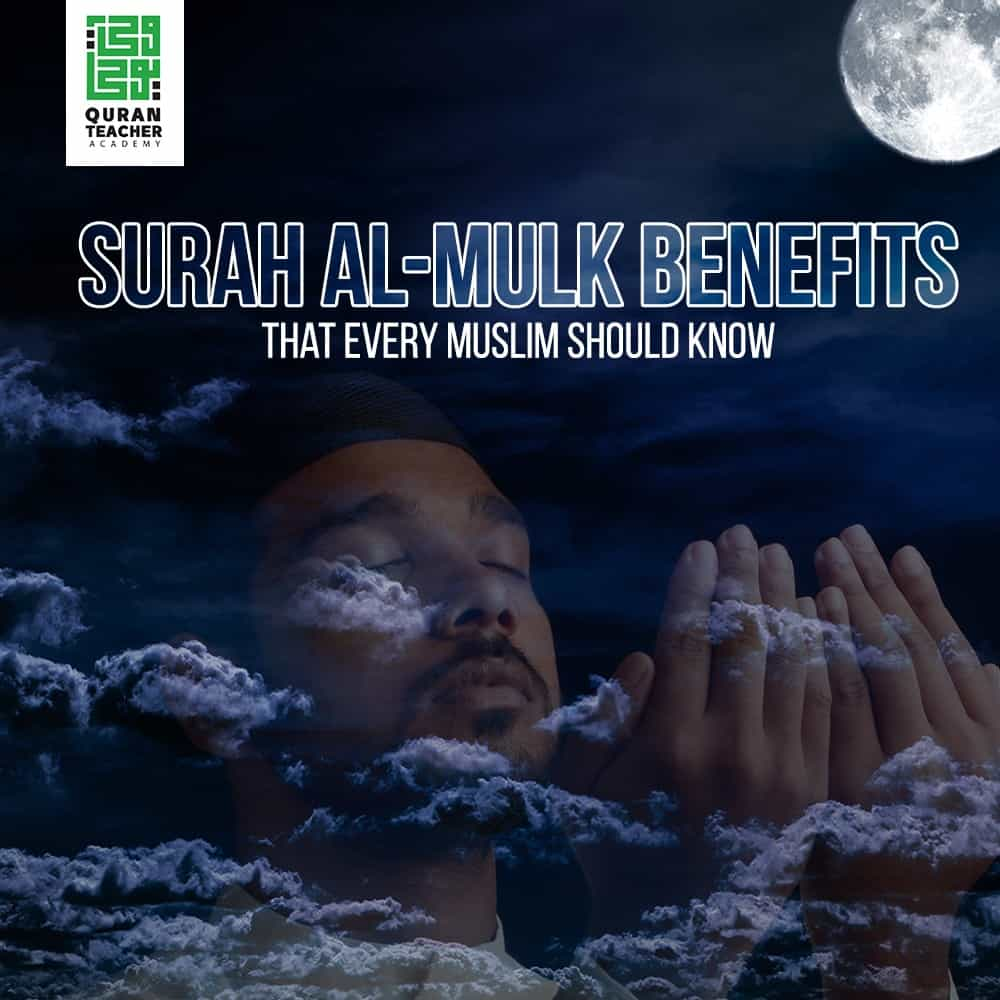 Surah Al-Mulk Benefits That Every Muslim Should Know