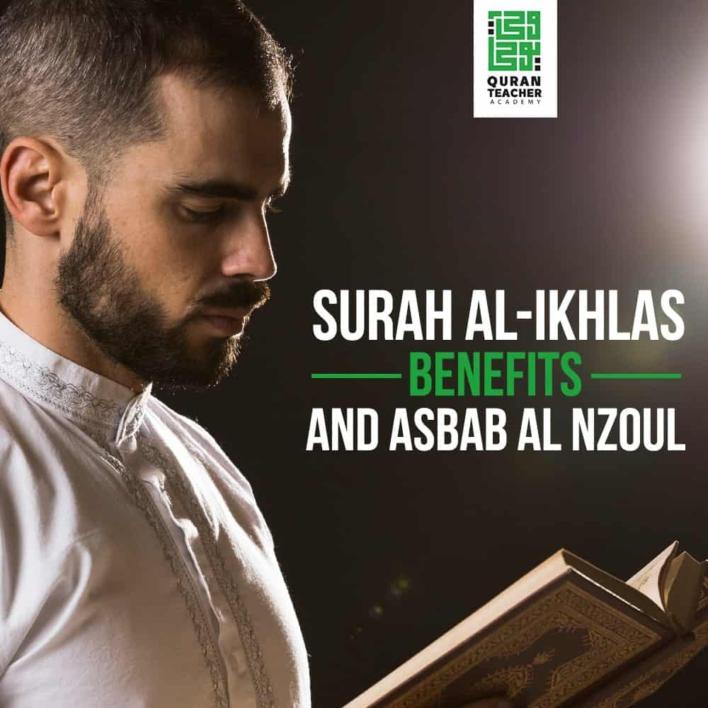 Surah Al-Ikhlas benefits And Asbab Al Nzoul
