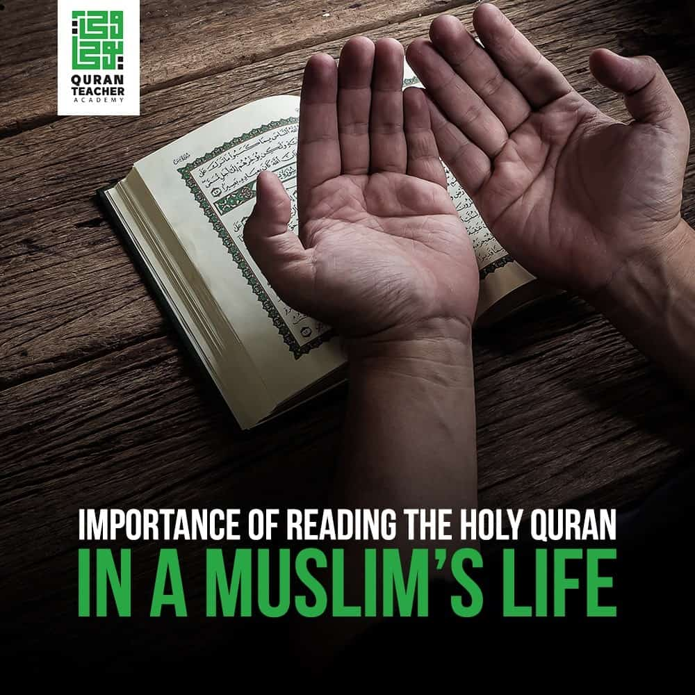 Importance of reading the Holy Quran in a Muslim's life