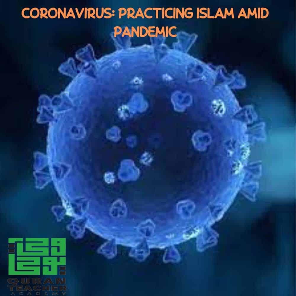 CORONAVIRUS: PRACTICING ISLAM AMID PANDEMIC