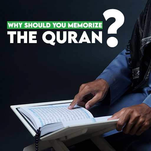 Why memorize the Quran/Why should you memorize the Quran?
