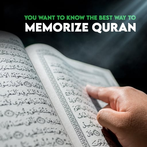 You want to know the best way to memorize Quran
