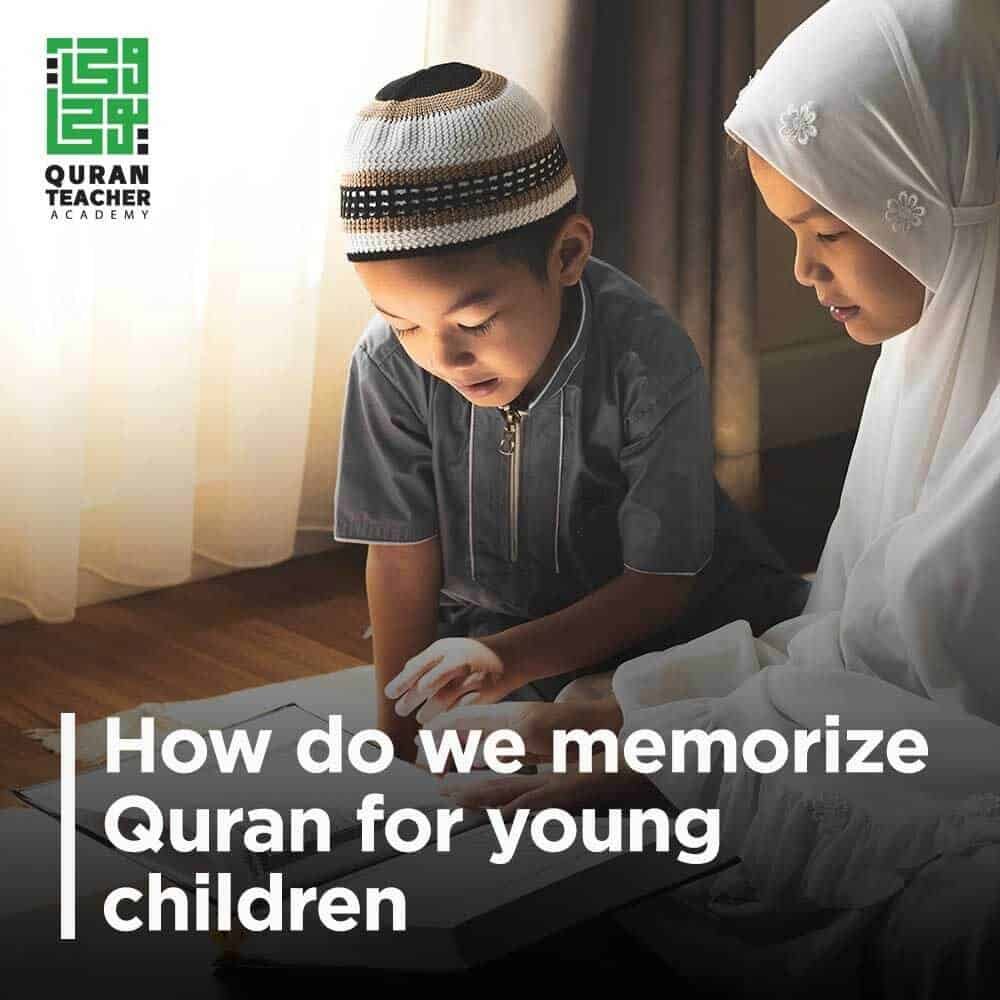How do we memorize Quran for young children