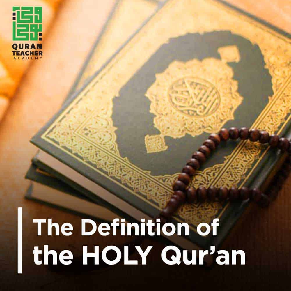 The Definition of the HOLY Qur'an