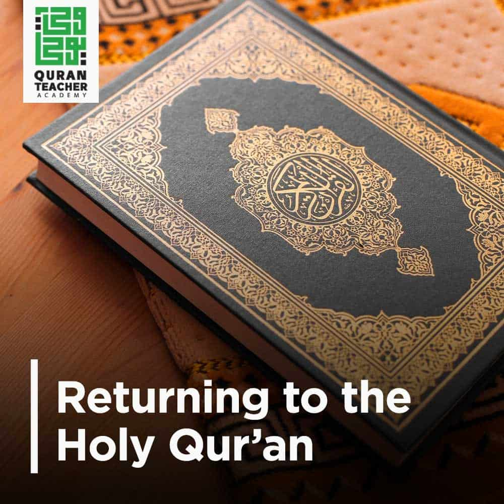 Returning to the Holy Quran