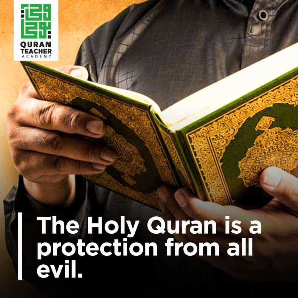 The Holy Quran is a protection from all evil