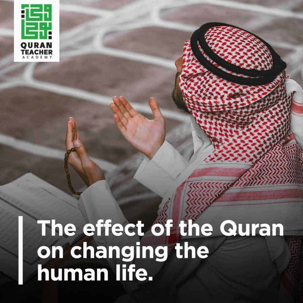 The effect of the Quran on changing the human life