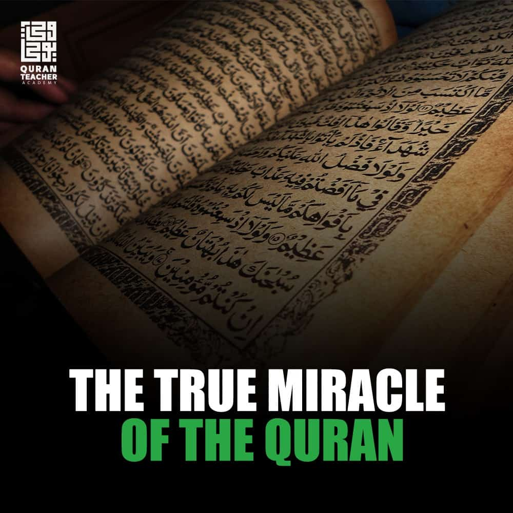 The True Miracle of The Quran