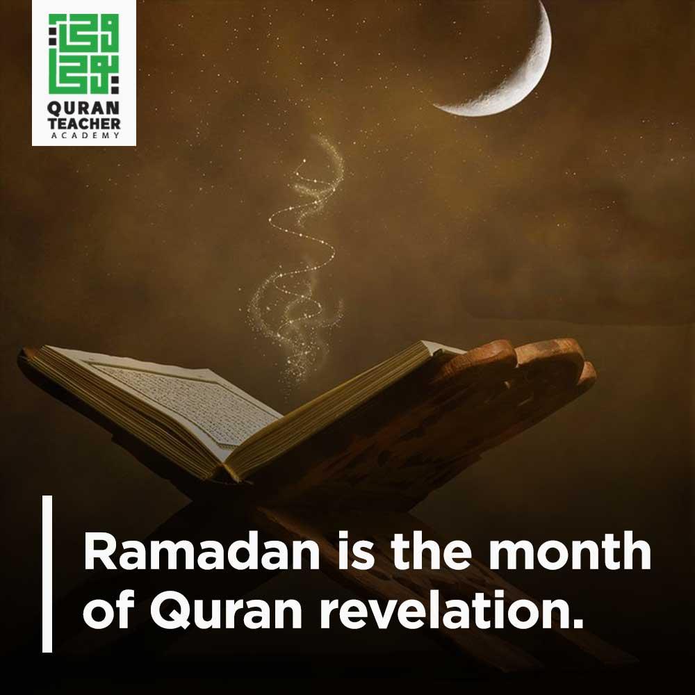 Ramadan is the month of Quran revelation