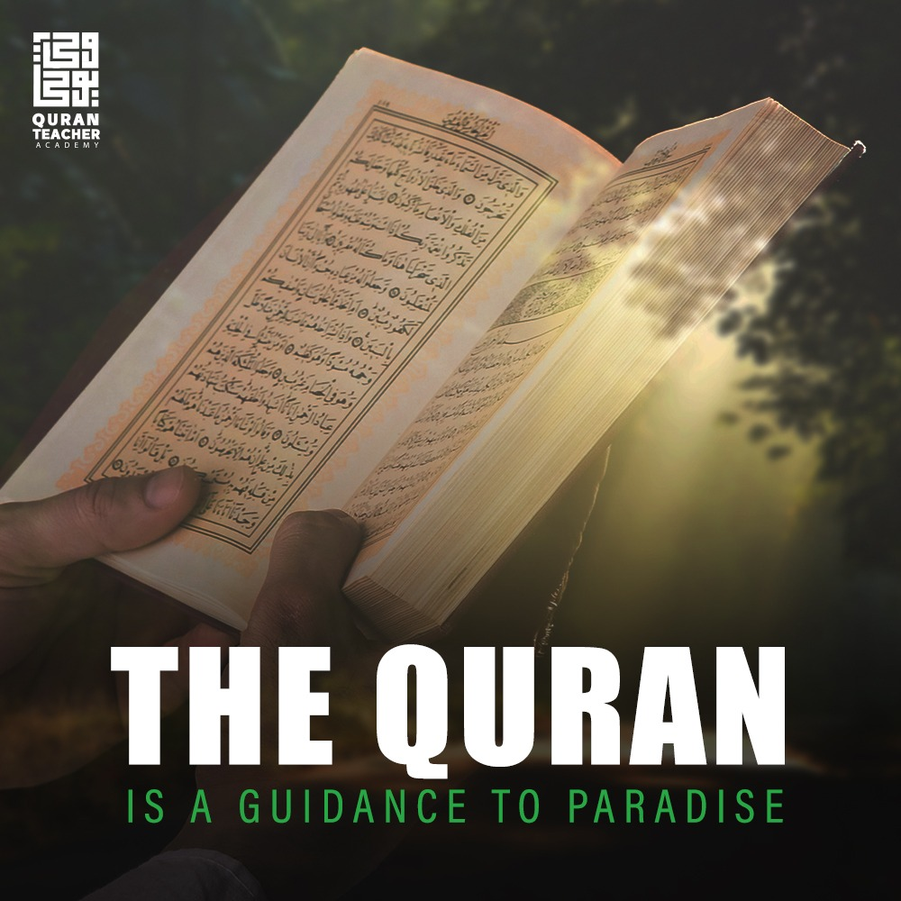 The Quran is a guidance to paradise