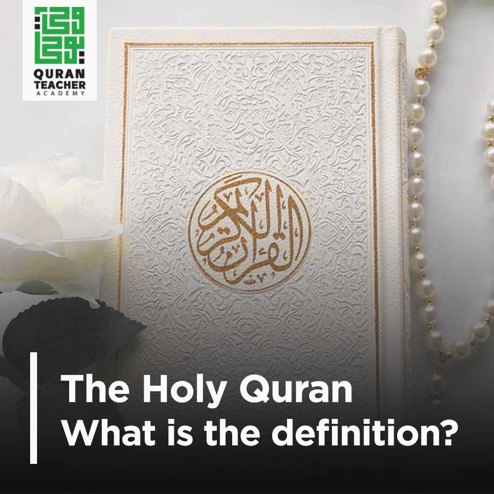 The Holy Quran What is the definition?