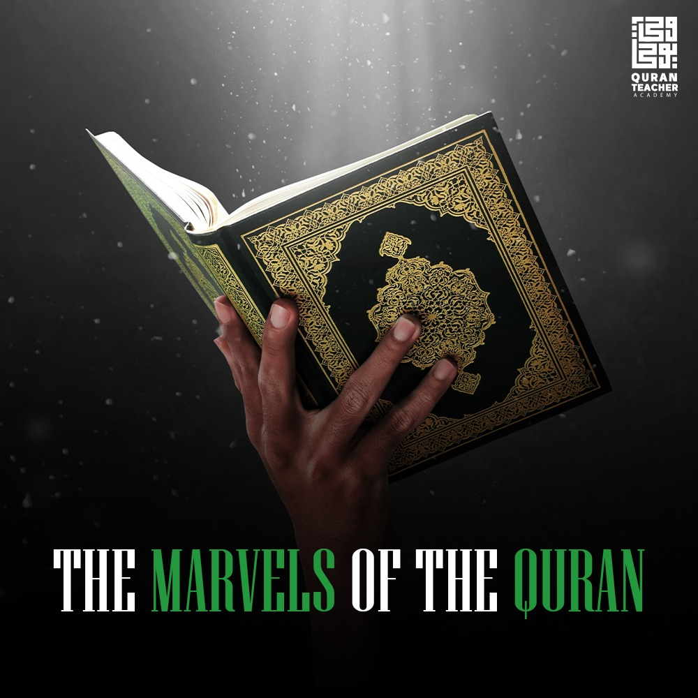 The marvels of the Quran
