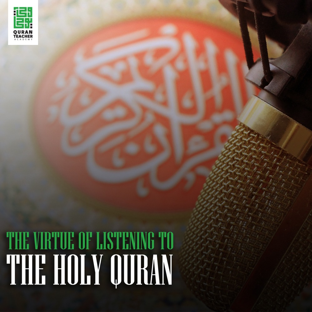 The virtue of listening to the Holy Quran
