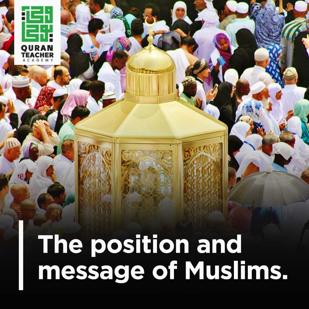 The position and message of Muslims