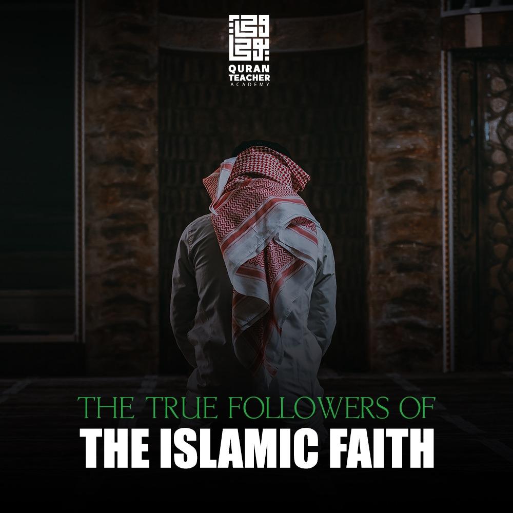 The true followers of the Islamic Faith