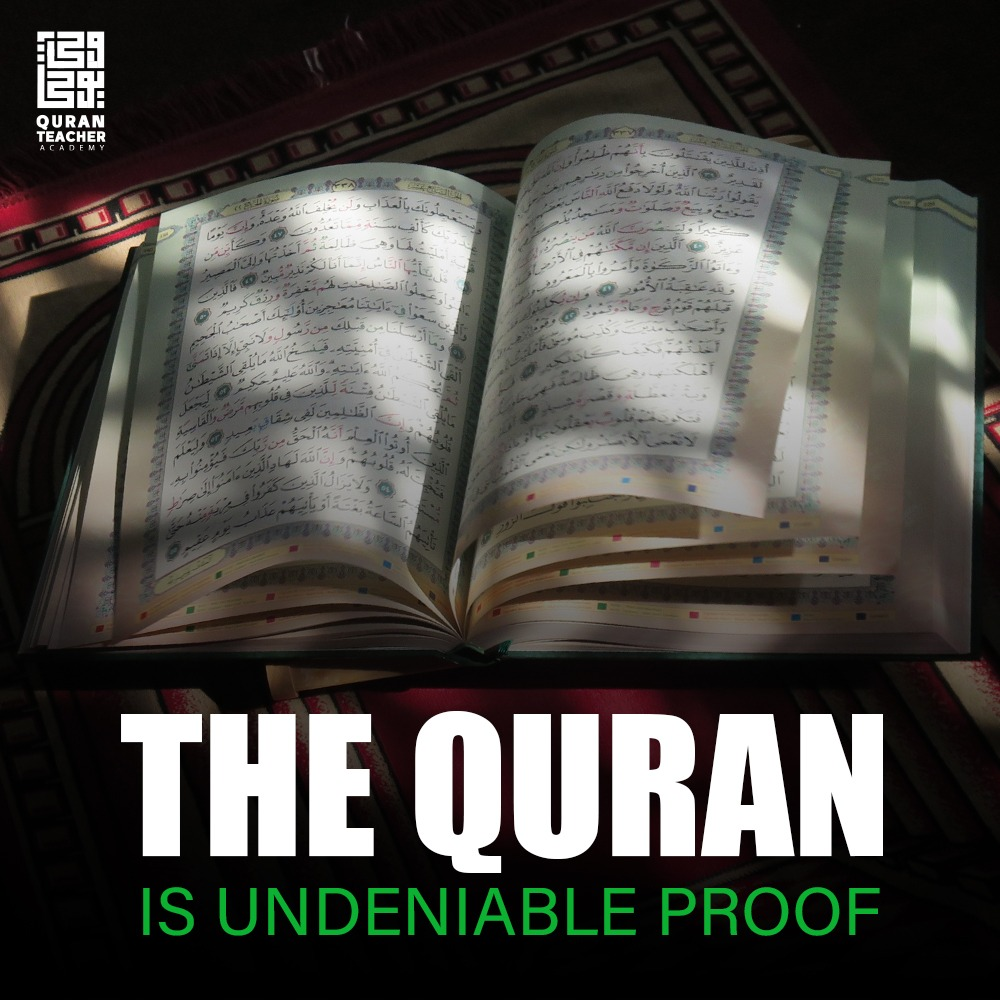 The Quran is undeniable proof