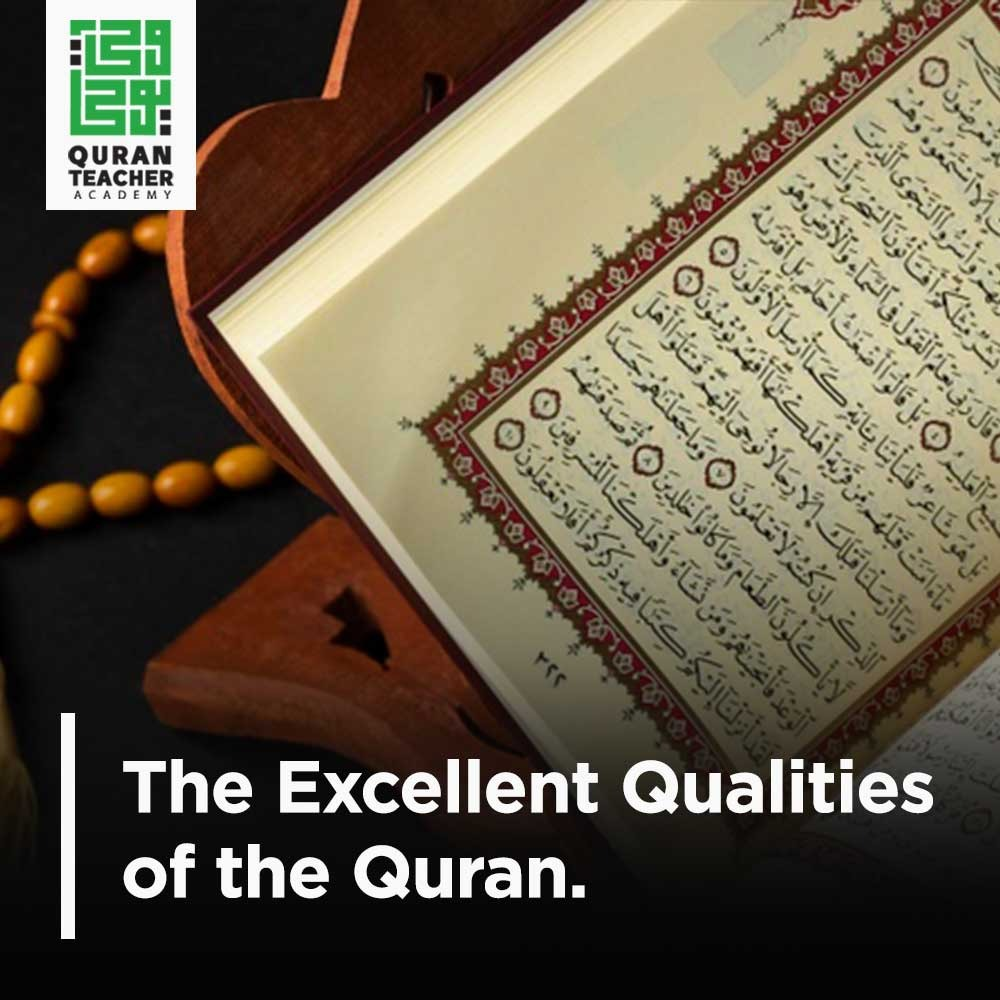 The Excellent Qualities of the Quran