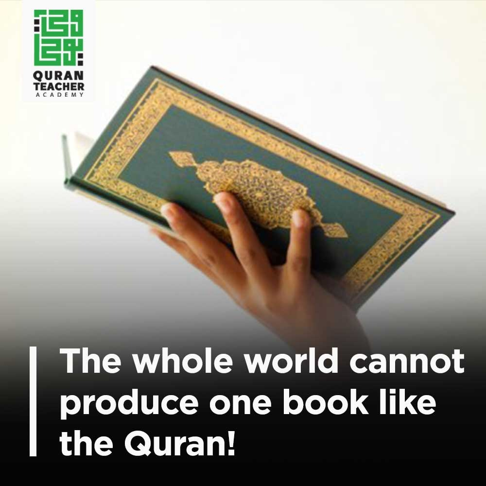 The whole world cannot produce one book like the Quran!