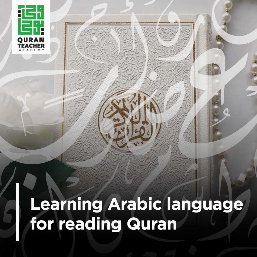 Learning Arabic language for reading Quran