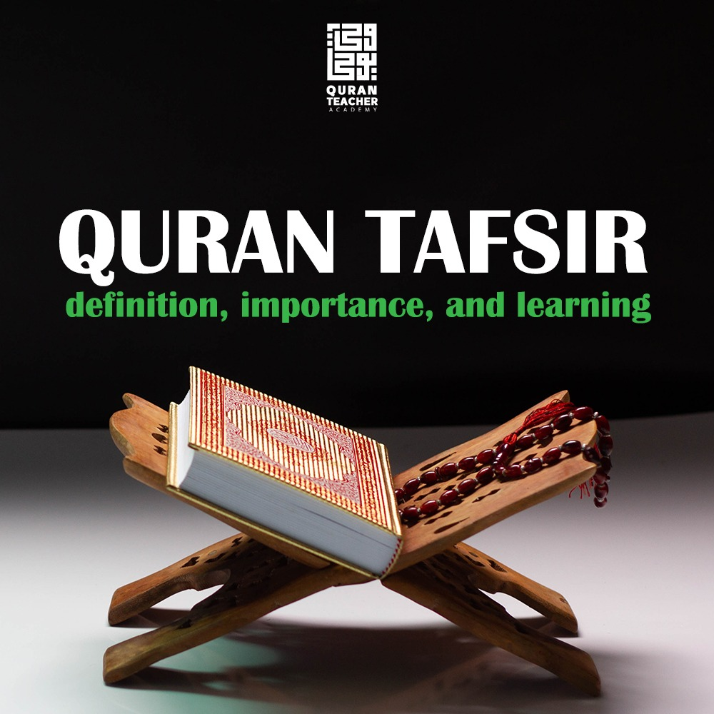 Quran Tafsir: definition, importance, and learning